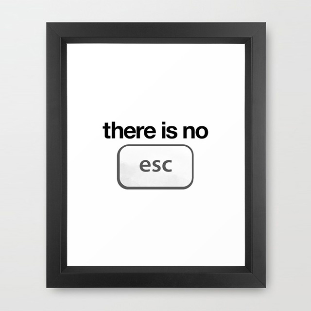 There Is No Escape framed art print