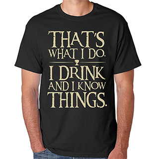 Drink and Know Things Shirt