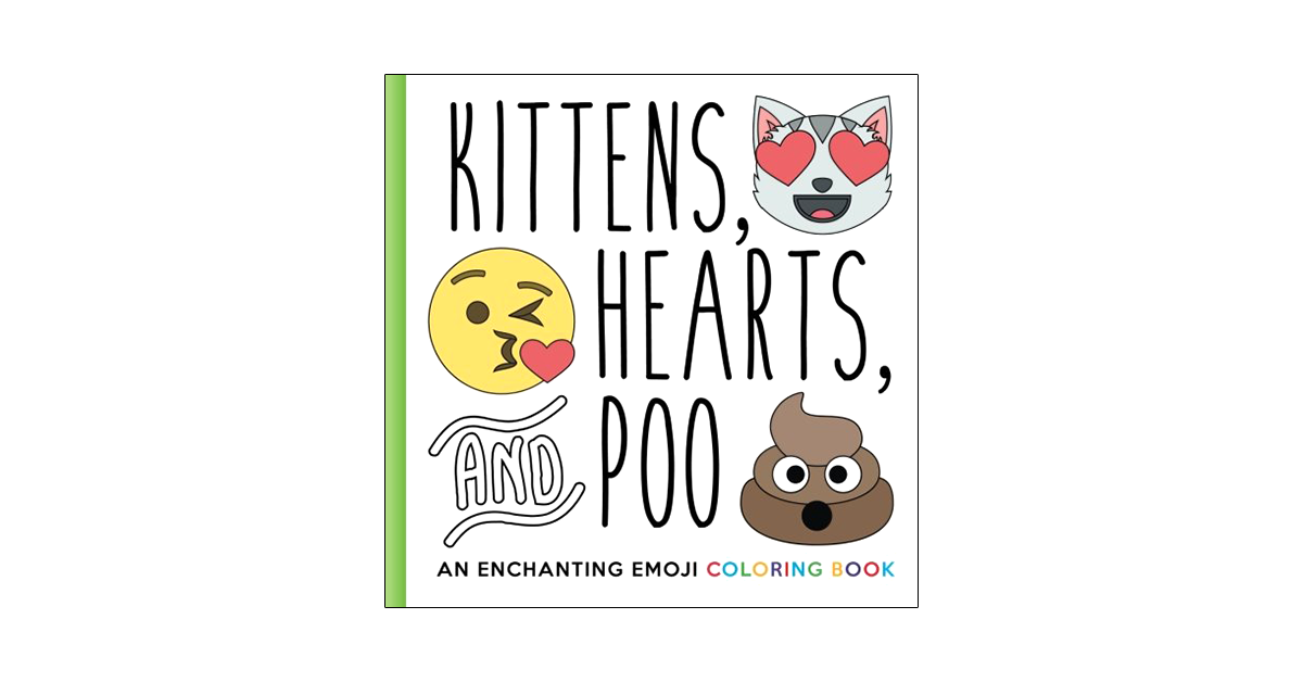 Kittens Hearts and Poo - Emoji Coloring Book | drunkMall
