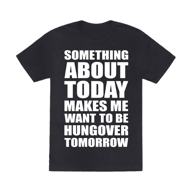 Hungover Tomorrow Shirt