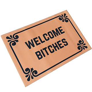 Welcome Bitches Mat