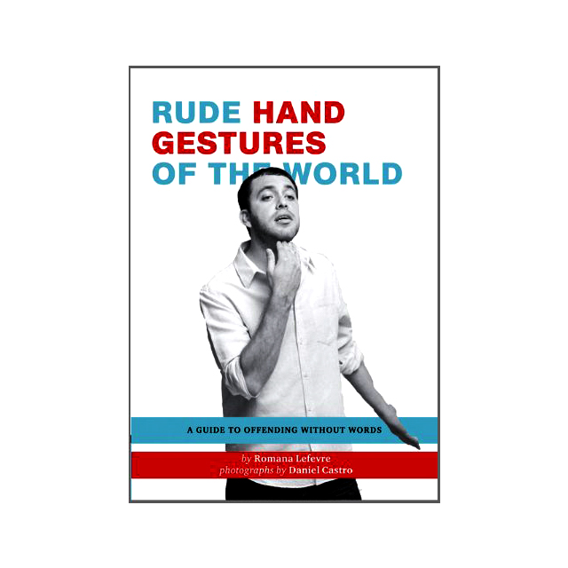 Rude Hand Gestures of the World handbook