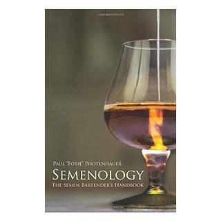 Semenology: The Semen Bartender's Handbook