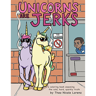 Unicorns Are Jerks coloring book