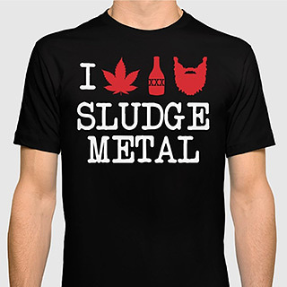 I Love Sludge Metal shirt