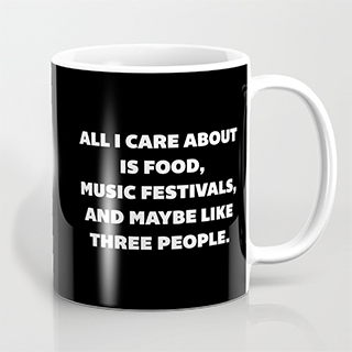All I Care About mug