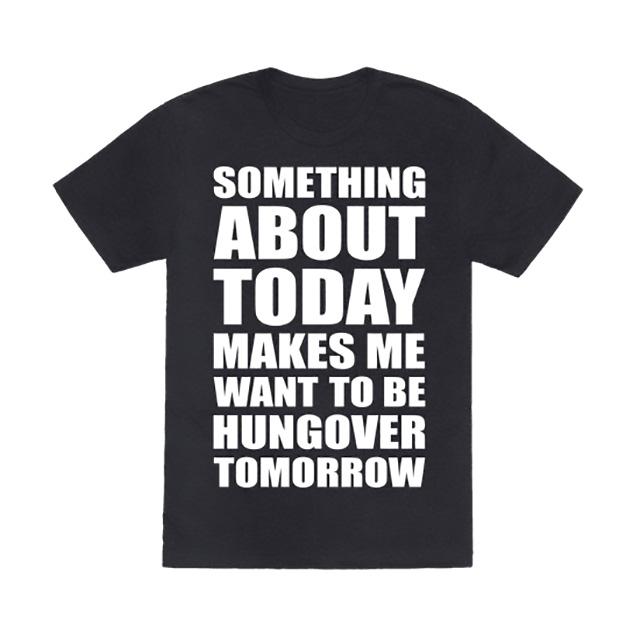 Hungover Tomorrow Shirt